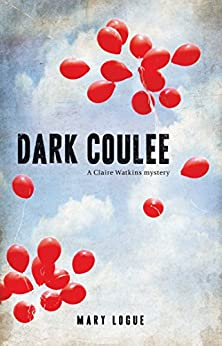 Dark Coulee (Claire Watkins Book 2) by [Mary Logue]