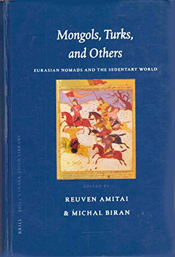 Mongols, Turks, and Others: Eurasian Nomads and the Sedentary World (Brill's Inner Asian Library)