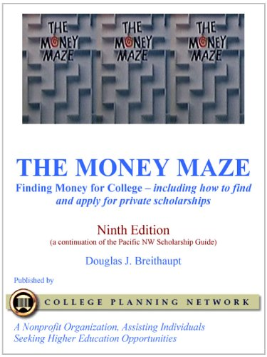 The Money Maze - Finding Money for College (Pacific Northwest Scholarship Guide) (English Edition)