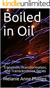 Boiled in Oil (Transition, Transformation, and Transcendence Book 2)