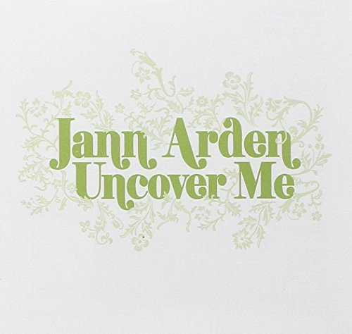 Uncover Me by Jann Arden (2007-03-06)