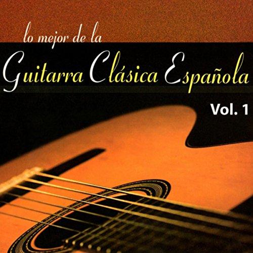 Lo Mejor de la Guitarra Clásica Española, Vol. 1