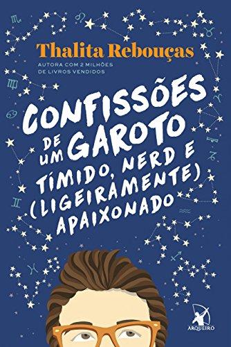 Confesiones de un chico tímido, nerd y (un poco) enamorado de Thalita Rebouças