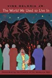 The World We Used to Live In: Remembering the Powers of the Medicine Men