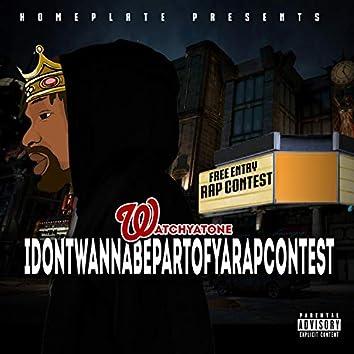I Don't Wanna Be Part of Ya Rap Contest