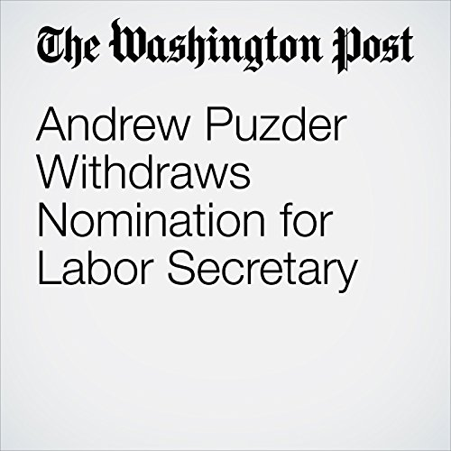 Andrew Puzder Withdraws Nomination for Labor Secretary copertina