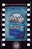 2009, un año de CINE NOSTRUM (5 y acción nº 1)
