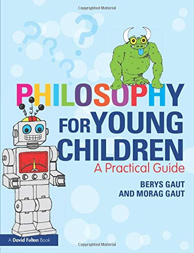 Philosophy For Young Children A Practical Guide