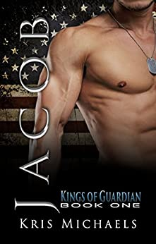 Jacob (The Kings of Guardian Book 1) by [Kris Michaels]
