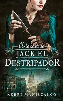A la caza de Jack el Destripador (Puck) (Spanish Edition) par [Kerri Maniscalco, María Celina Rojas]