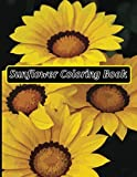 Sunflower Coloring Book: Beautiful Sunflower Coloring Book For Adults Coloring Book Stress Relieving Unique Design and Relaxation... {Sunflower Coloring Book For Adults}