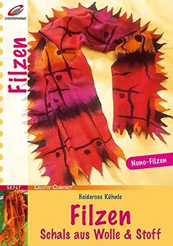 Filzen: Schals aus Wolle & Stoff (Creativ Compact)