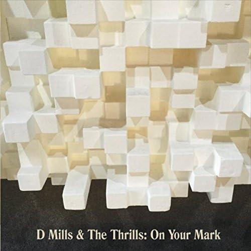 D Mills & the Thrills