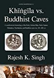 Khingila vs. Buddhist Caves: A synchronised chronology of the Early Alchon Huns, Early Guptas, Vakatakas, Traikutakas, and Buddhist caves (ca. 451-480 CE) (Ajanta Mahapitaka)