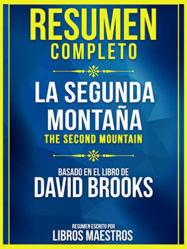 Resumen Completo: La Segunda Montaña (The Second Mountain)...