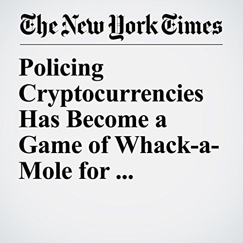 Policing Cryptocurrencies Has Become a Game of Whack-a-Mole for Regulators copertina