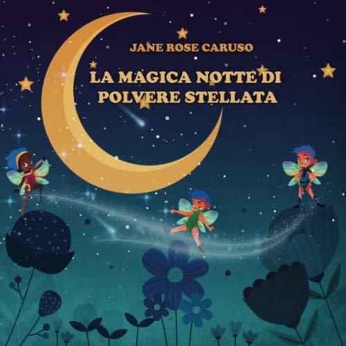 La magica notte di polvere stellata: Le Fiabe della Foresta Incantata