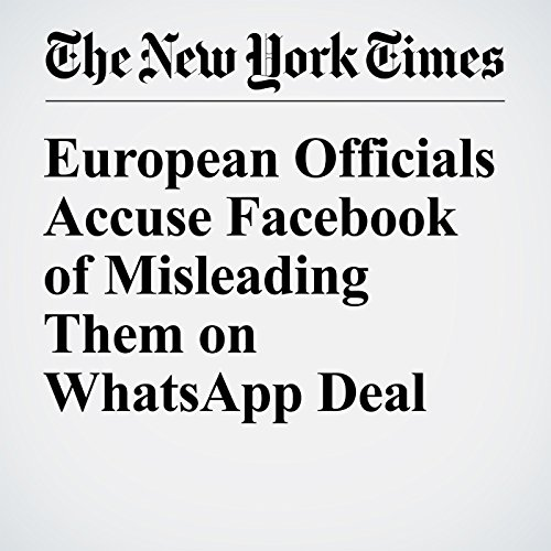 European Officials Accuse Facebook of Misleading Them on WhatsApp Deal audiobook cover art