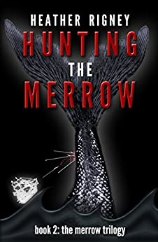 Hunting The Merrow (The Merrow Trilogy Book 2) by [Heather Rigney]