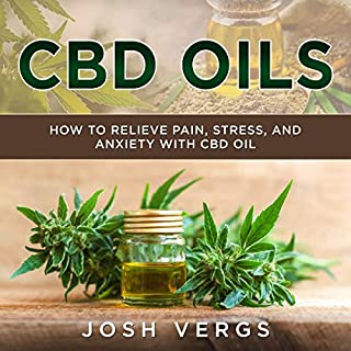 CBD Oils: How to Relieve Pain, Stress, and Anxiety with CBD Oil                   By:                                                                                                                                 Josh Vergs                               Narrated by:                                                                                                                                 Jeanette Funderburg                      Length: 36 mins     Not rated yet     Overall 0.0