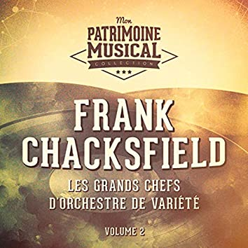 Les grands chefs d'orchestre de variété : Frank Chacksfield, Vol. 2