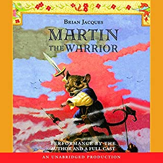 Martin the Warrior                   Written by:                                                                                                                                 Brian Jacques                               Narrated by:                                                                                                                                 Brian Jacques,                                                                                        full cast                      Length: 10 hrs and 7 mins     5 ratings     Overall 5.0