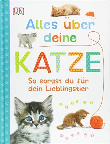 Alles über deine Katze: So sorgst du für dein Lieblingstier. Mit Steckbriefen beliebter Katzenrassen und Quiz