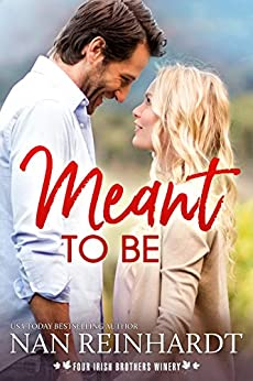 Meant to Be (Four Irish Brothers Winery Book 2) by [Nan  Reinhardt]
