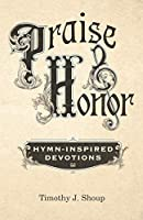 Praise & Honor: Hymn-Inspired Devotions