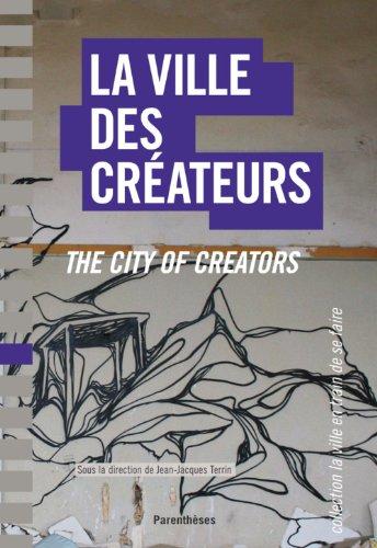 La ville des créateurs : Berlin, Birmingham, Lausanne, Lyon, Montpellier, Montréal, Nantes