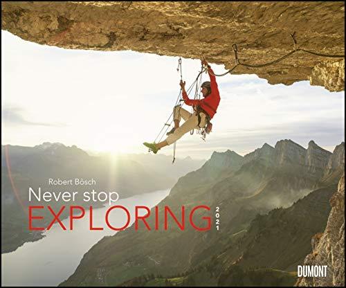 Never stop exploring 2021 – Outdoor-Extremsport-Fotografie – Von Robert Bösch – Wandkalender 58,4 x 48,5 cm – Spiralbindung