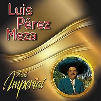 Luis Pérez Meza (Serie Imperial)