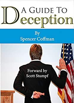 A Guide To Deception by [Spencer Coffman, Scott Stumpf, Tom Webster]