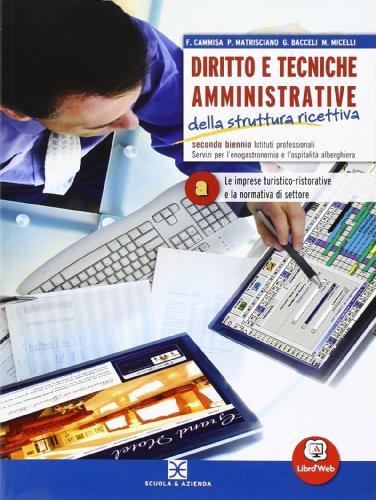 Diritto e tecniche amministrative della struttura ricettiva. Per le Scuole superiori. Con espansione online. Le imprese turistico-ristorative e la normativa di settore (Vol. 1)