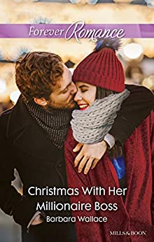 Christmas With Her Millionaire Boss (The Men Who Make Christmas Book 1) by [Barbara Wallace]