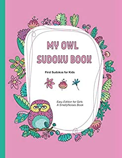 My Owl Sudoku Book: 40 brand-new Sudokus Puzzles for Kids • Easy (Girls Edition)