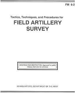 FM 6-2 Tactics, Techniques, and Procedures for Field Artillery Survey