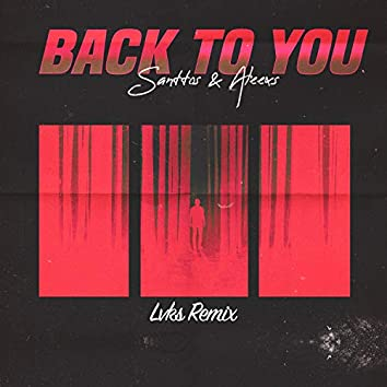 Back to You (LVKS! Remix)