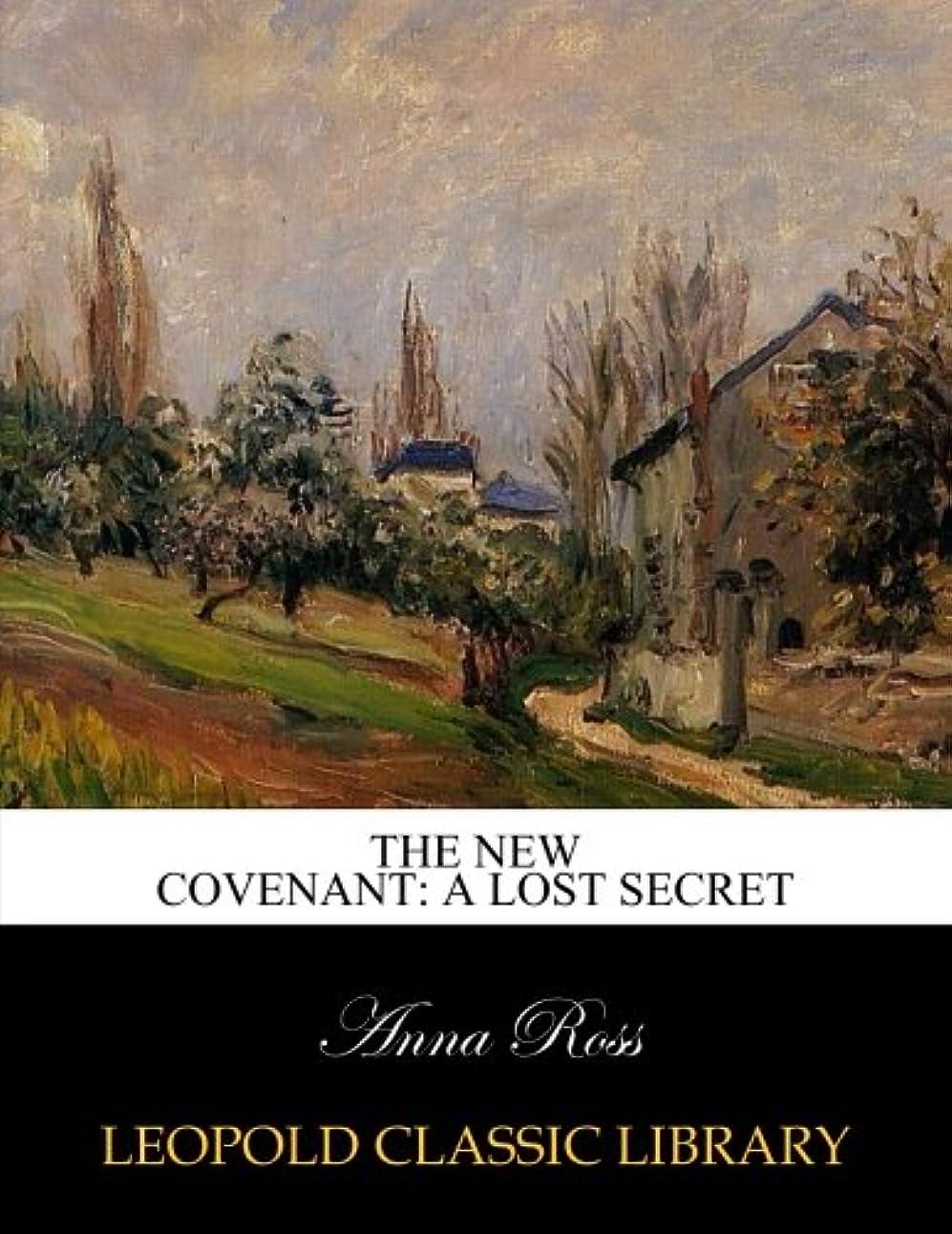 レーザ咽頭凍るThe new covenant: a lost secret