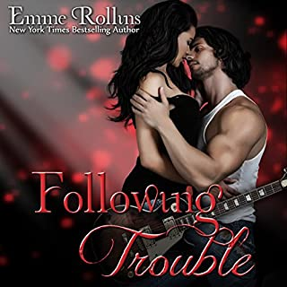 Following Trouble     Trouble, Book 2              By:                                                                                                                                 Emme Rollins                               Narrated by:                                                                                                                                 Holly Hackett                      Length: 5 hrs and 10 mins     59 ratings     Overall 4.2