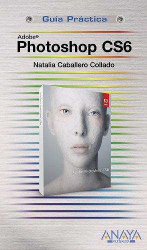 Photoshop CS6 (Guías Prácticas)