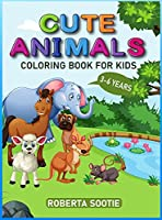 Cute Animals Coloring Book For Kids 3-6 year: Toddlers, Kindergarten and Preschool Age, Wild and Domestic Animals