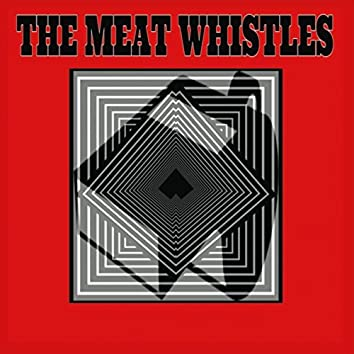 The Meat Whistles