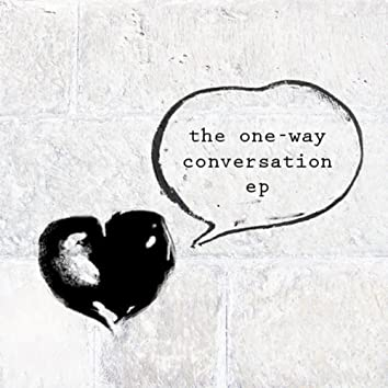The One-Way Conversation Ep
