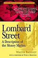 Lombard Street: A Description of the Money Market (Wiley Investment Classics)