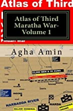 Atlas of Third Maratha War-Volume 1: First ever detailed cartographic description of the Maratha and Pindari War (Cartogra...