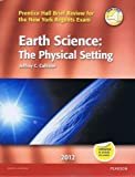 Earth Science: The Physical Setting (Prentice Hall Brief Review for the New York Regents Exam)