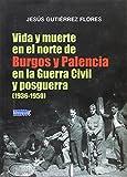 VIDA Y MUERTE EN EL NORTE DE BURGOS Y PALENCIA EN LA GUERRA CIVIL Y POSGUERRA (1936-1950)