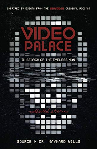 Video Palace: In Search of the Eyeless Man: Collected Stories (English Edition)