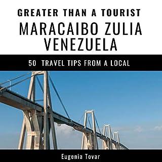 Greater Than a Tourist: Maracaibo, Zulia, Venezuela cover art